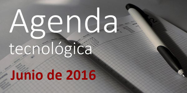 Agenda tecnológica: junio