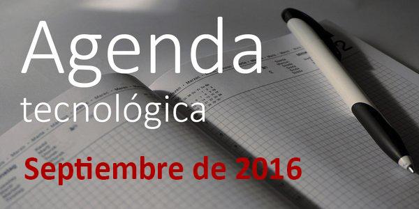 Agenda tecnológica: Septiembre