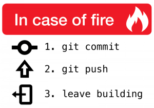 in-case-of-fire-1-git-commit-2-git-push-3-leave-building2-1